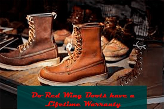 Do Red Wing Boots have a Lifetime Warranty