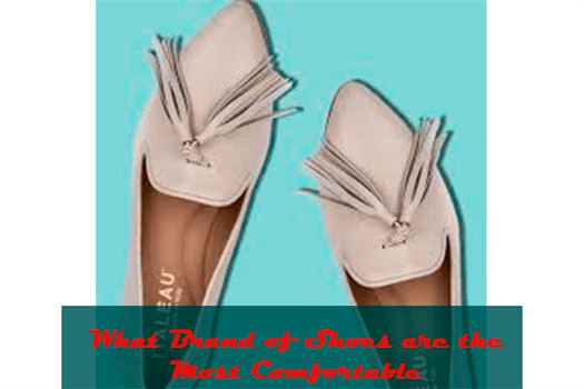 What Brand of Shoes are the Most Comfortable