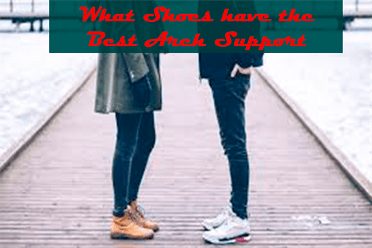 What Shoes have the Best Arch Support