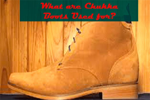 What are Chukka Boots Used for
