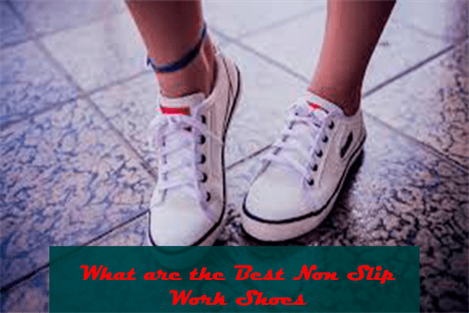What are the Best Non Slip Work Shoes