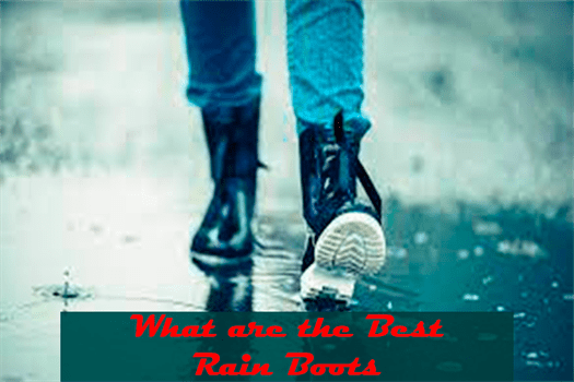 What are the Best Rain Boots