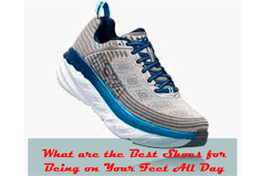 What are the Best Shoes for Being on Your Feet All Day