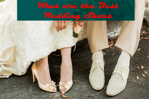 What are the Best Wedding Shoes