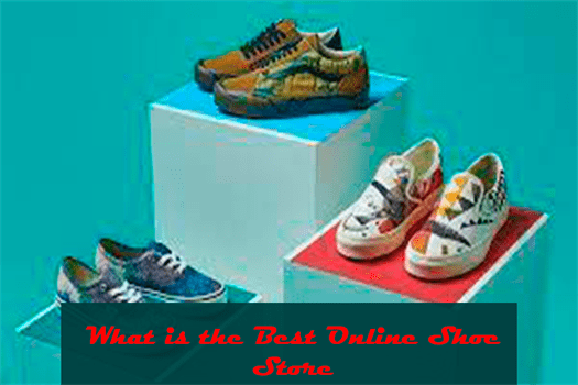 What is the Best Online Shoe Store